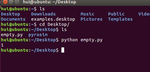 计算机生成了可选文字: hui@ubunt·~Deskto hUt@UbUntU:—SIs Desktop Downloads Documentsexamples.desktop hui@ubuntu:—ScdDesktop/ Music Pictures empty。py public Vide' Templates hui@ubuntu:—/DesktopS empty.pypyrosim hui@ubuntu:—/DesktopS 1 hui@ubuntu:—/DesktopS Is python 0